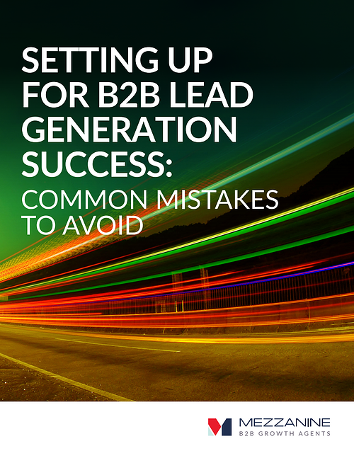 Setting Up For B2B Lead Generation Success: 7 Mistakes To Avoid